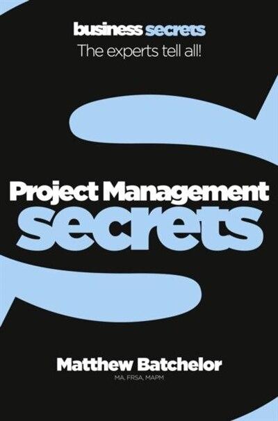 Project Management (collins Business Secrets) by Matthew Batchelor