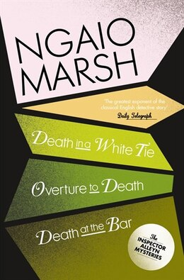 Book Ngaio Marsh Collection (3) - Death In A White Tie/Overture To Death/Death at the Bar by Ngaio Marsh