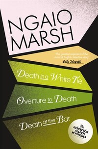 Ngaio Marsh Collection (3) - Death In A White Tie/Overture To Death/Death at the Bar