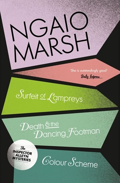 A Surfeit Of Lampreys / Death And The Dancing Footman / Colour Scheme (the Ngaio Marsh Collection, Book 4) by Ngaio Marsh