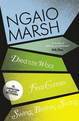 Book Ngaio Marsh Collection (5) - Died In The Wool/Final Curtain/Swing Brother Swing by Ngaio Marsh
