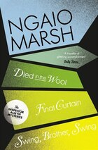 Ngaio Marsh Collection (5) - Died In The Wool/Final Curtain/Swing Brother Swing