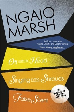 Book Ngaio Marsh Collection (7) - Off With His Head/Singing In The Shrouds/False Scent by Ngaio Marsh