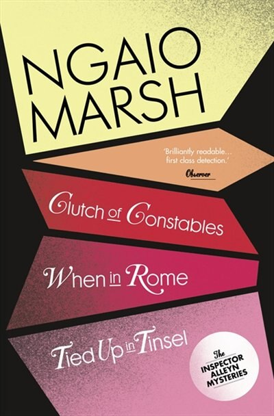 Clutch Of Constables / When In Rome / Tied Up In Tinsel (the Ngaio Marsh Collection, Book 9) by Ngaio Marsh