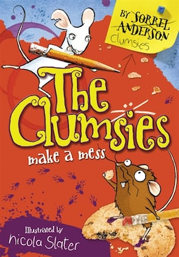 Book The Clumsies Make A Mess (The Clumsies, Book 1) by Sorrel Anderson