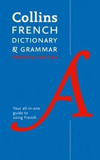 Book Collins French Dictionary And Grammar Essential Edition: 60,000 Translations Plus Grammar Tips For… by Collins Dictionaries