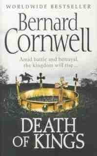 Death of Kings (The Last Kingdom Series, Book 6) by BERNARD CORNWELL