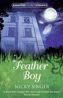 Feather Boy (essential Modern Classics) by Nicky Singer