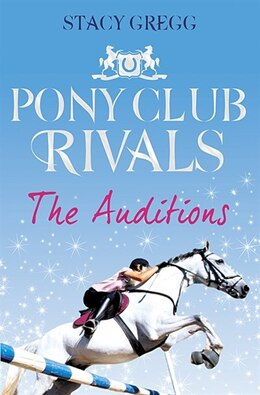 Book The Auditions (Pony Club Rivals, Book 1) by Stacy Gregg
