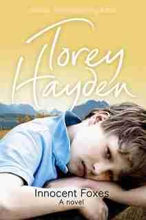 Innocent Foxes: A Novel by Torey Hayden