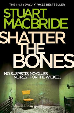 Book Shatter the Bones (Logan McRae, Book 7) by Stuart Macbride