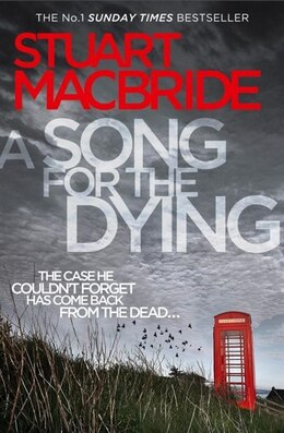 Book A Song For The Dying by Stuart Macbride
