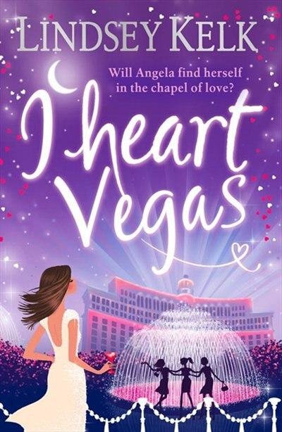 I Heart Vegas (i Heart Series, Book 4) by Lindsey Kelk