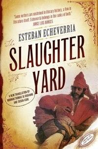 Book The Slaughteryard by Esteban Echeverria