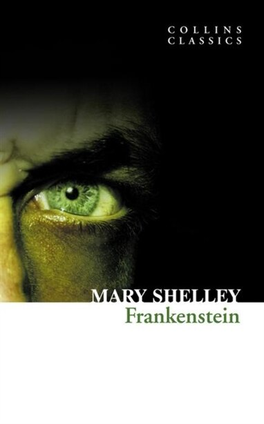 Frankenstein (collins Classics) by Mary Shelley