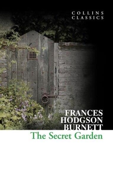 The Secret Garden (collins Classics) by Frances Hodgson Burnett