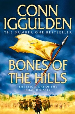 Book Bones of the Hills (Conqueror, Book 3) by Conn Iggulden