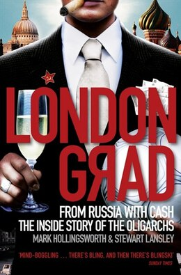 Book Londongrad: From Russia with Cash;The Inside Story of the Oligarchs: From Russia With Cash: The… by Mark Hollingsworth