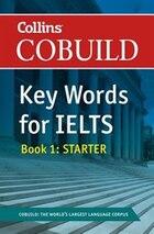 Collins Cobuild Key Words For Ielts: Book 1 Starter