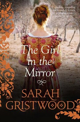 Book The Girl In The Mirror by Sarah Gristwood