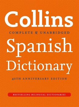 Book Complete And Unabridged - Collins Spanish Dictionary 40th Anniversary Edition by Collins