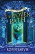 The Woven Path (Tales from the Wyrd Museum, Book 1) by Robin Jarvis