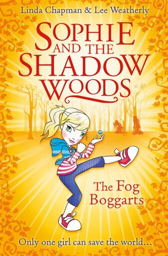 The Fog Boggarts (sophie And The Shadow Woods, Book 4): The Fog Boggarts by Linda Chapman