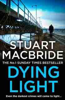 Dying Light (Logan McRae, Book 2) by Stuart MacBride