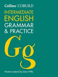 Collins Cobuild - Intermediate English Grammar And Practice Second Edition