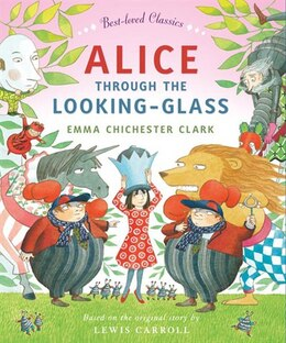 Book Alice Through The Looking Glass by Emma Chichester Clark