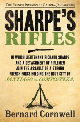 Book Sharpe's Rifles: The French Invasion of Galicia, January 1809 (The Sharpe Series, Book 6) by Bernard Cornwell
