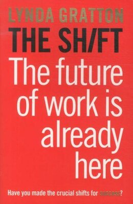 Book The Shift: How The Future Of Work Is Already Here by Lynda Gratton