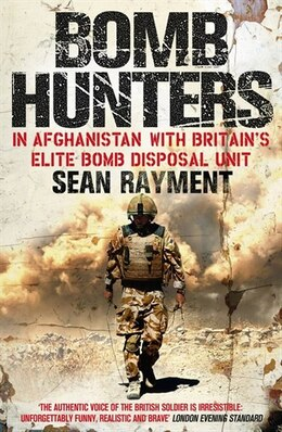 Book Bomb Hunters: In Afghanistan with Britain's Elite Bomb Disposal Unit: In Afghanistan With Britain's… by Sean Rayment