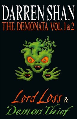 Book Volumes 1 and 2 - Lord Loss/Demon Thief (The Demonata): Lord Loss/Demon Thief by Darren Shan