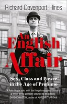An English Affair: Sea Class And Power In The Age Of Profumo
