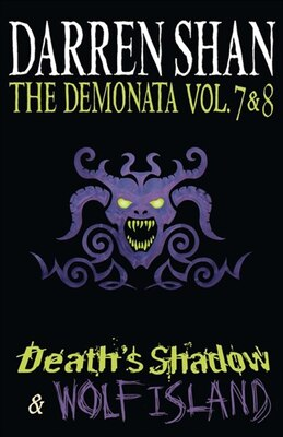 Book Volumes 7 and 8 - Death's Shadow/Wolf Island (The Demonata): Death's Shadow/Wolf Island by Darren Shan