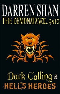 Volumes 9 And 10 - Dark Calling/hell's Heroes (the Demonata): Dark Calling/Hell's Heroes