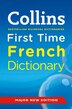 Collins First Time French Dictionary (Collins Primary Dictionaries): Third Edition