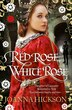 Red Rose, White Rose by Joanna Hickson