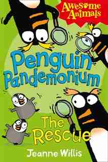 Penguin Pandemonium - The Rescue (awesome Animals) by JEANNE WILLIS