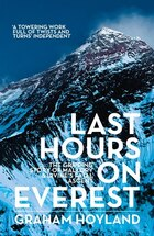 Last Hours On Everest: The Gripping Story Of Mallory And Irvine's