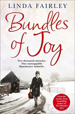 Book Bundles Of Joy: Two Thousand Miracles. One Unstoppable Manchester Midwife by Linda Fairley