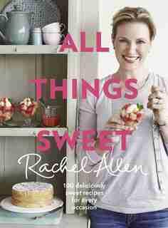 All Things Sweet by Rachel Allen