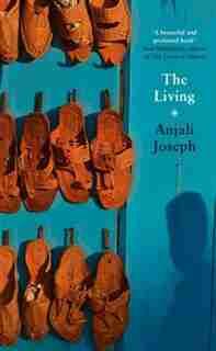 The Living by Anjali Joseph