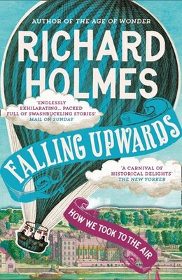 Book Falling Upwards: How We Took To The Air by Richard Holmes