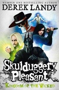 Kingdom of the Wicked (Skulduggery Pleasant, Book 7): Kingdom Of The Wicked