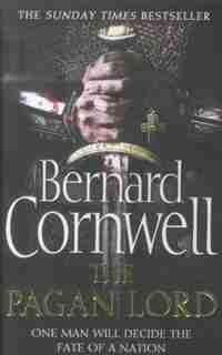 The Pagan Lord (The Last Kingdom Series, Book 7) by BERNARD CORNWELL