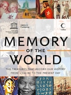 Memory Of The World: The Documents That Define Human History
