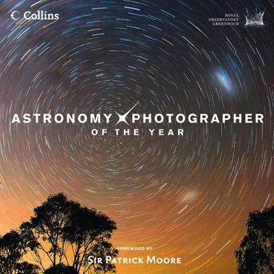Astronomy Photographer Of The Year: Collection 1 by Royal Observatory Greenwich