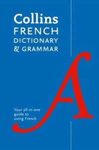 Book Collins French Dictionary And Grammar: 120,000 Translations Plus Grammar Tips by Collins Dictionaries